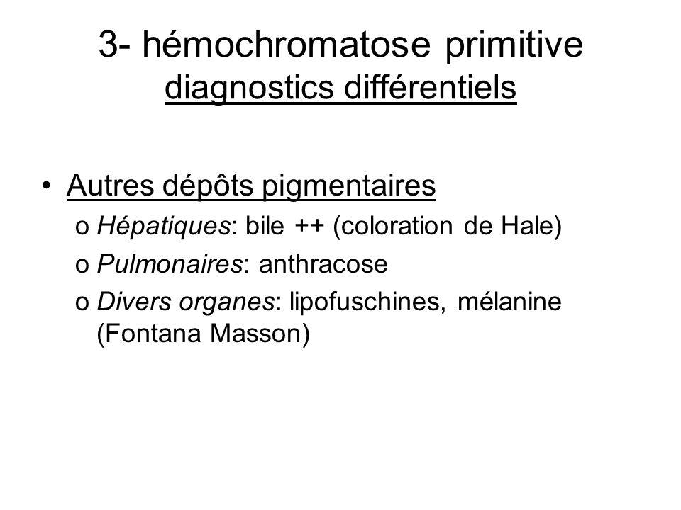 3- hémochromatose primitive diagnostics différentiels
