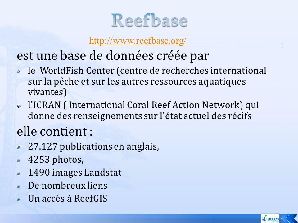 Reefbase est une base de données créée par elle contient :