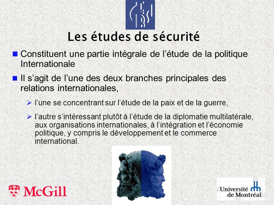 Les études de sécurité Constituent une partie intégrale de l'étude de la politique Internationale.
