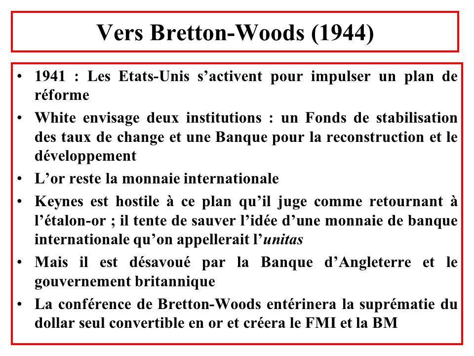 Vers Bretton-Woods (1944) 1941 : Les Etats-Unis s'activent pour impulser un plan de réforme.