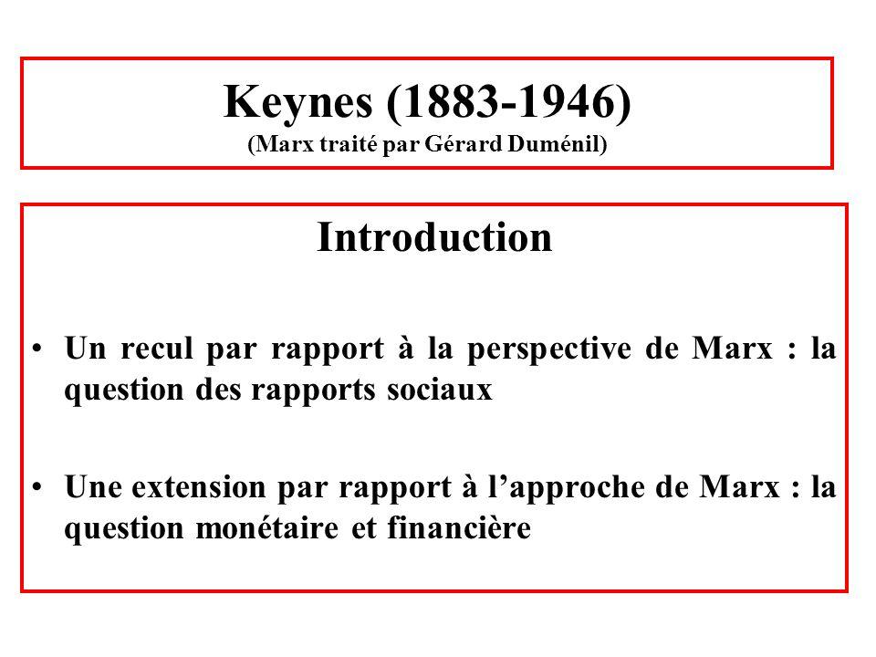 Keynes (1883-1946) (Marx traité par Gérard Duménil)