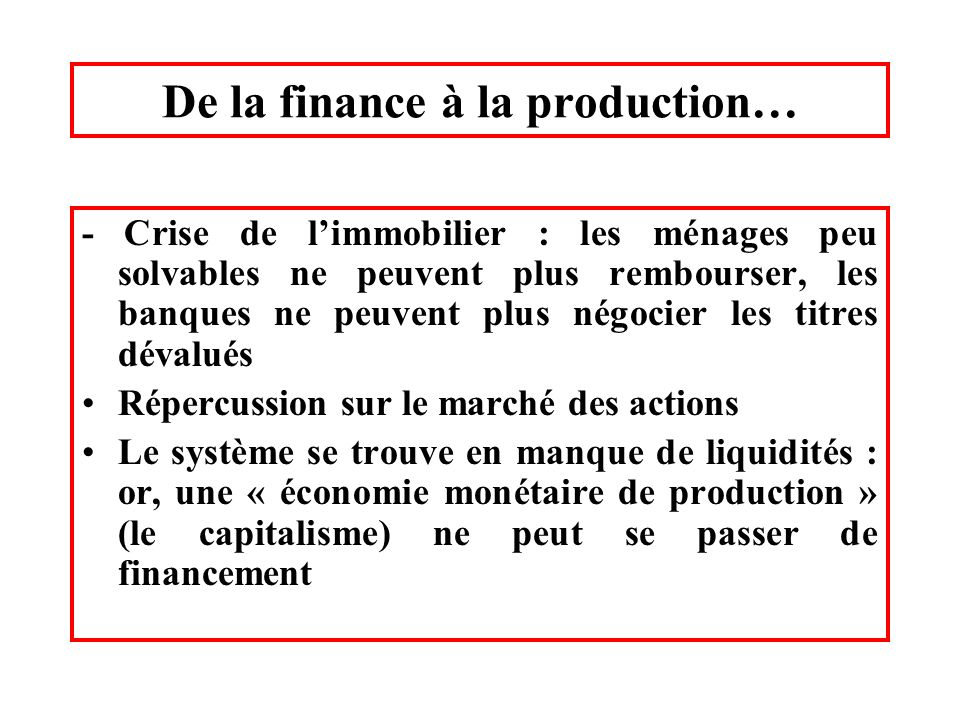 De la finance à la production…