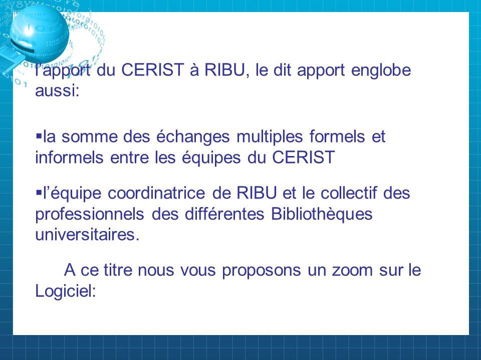 l'apport du CERIST à RIBU, le dit apport englobe aussi: