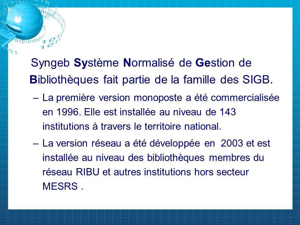 Syngeb Système Normalisé de Gestion de Bibliothèques fait partie de la famille des SIGB.