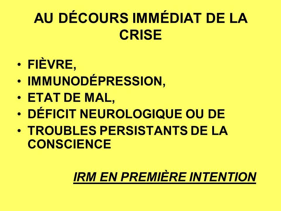 AU DÉCOURS IMMÉDIAT DE LA CRISE