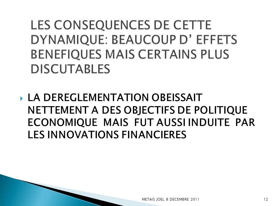LES CONSEQUENCES DE CETTE DYNAMIQUE: BEAUCOUP D' EFFETS BENEFIQUES MAIS CERTAINS PLUS DISCUTABLES
