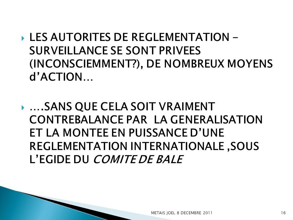 LES AUTORITES DE REGLEMENTATION - SURVEILLANCE SE SONT PRIVEES (INCONSCIEMMENT ), DE NOMBREUX MOYENS d'ACTION…