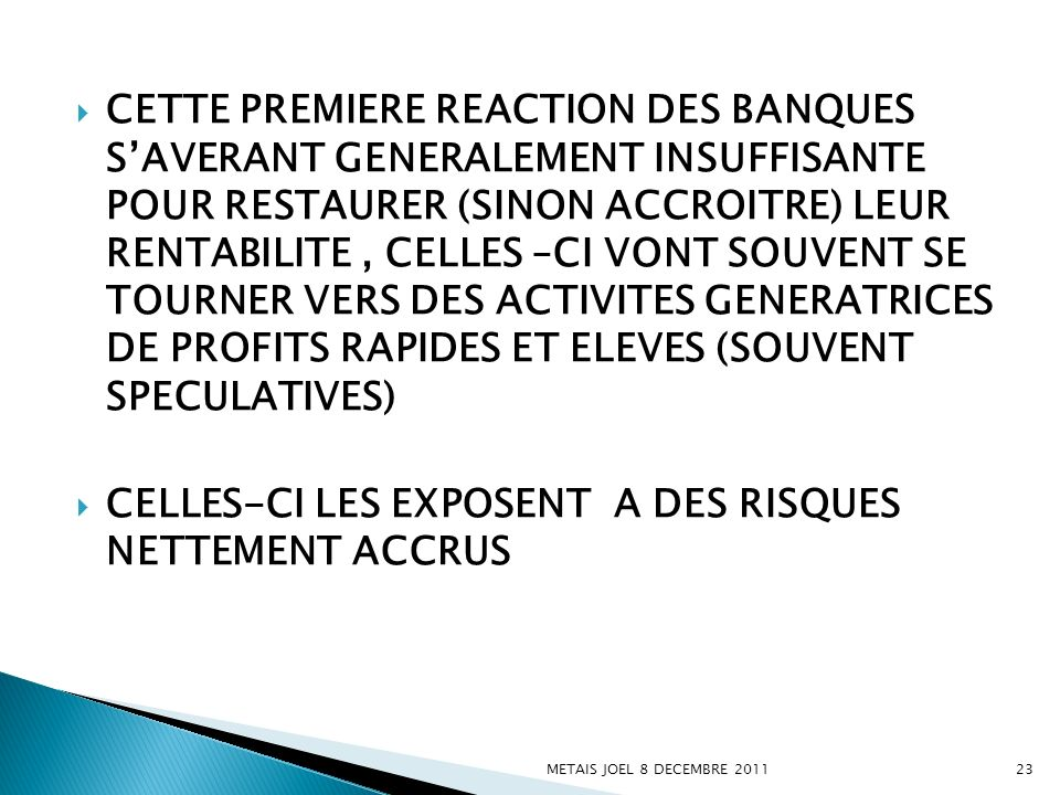 CELLES-CI LES EXPOSENT A DES RISQUES NETTEMENT ACCRUS