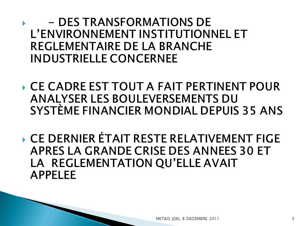 - DES TRANSFORMATIONS DE L'ENVIRONNEMENT INSTITUTIONNEL ET REGLEMENTAIRE DE LA BRANCHE INDUSTRIELLE CONCERNEE