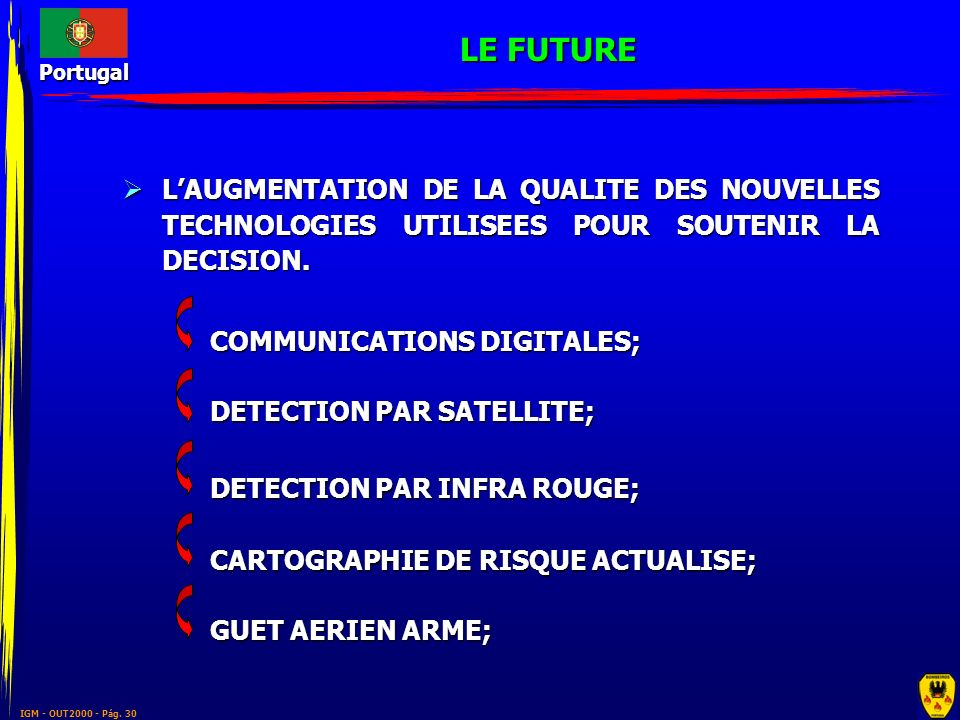 LE FUTURE L'AUGMENTATION DE LA QUALITE DES NOUVELLES TECHNOLOGIES UTILISEES POUR SOUTENIR LA DECISION.