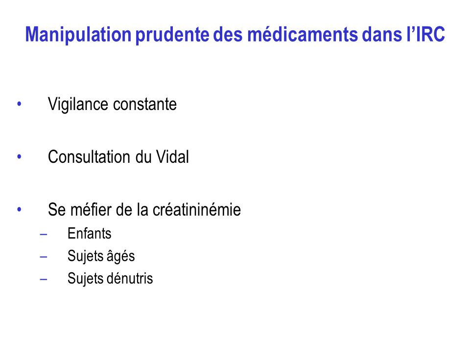 Manipulation prudente des médicaments dans l'IRC