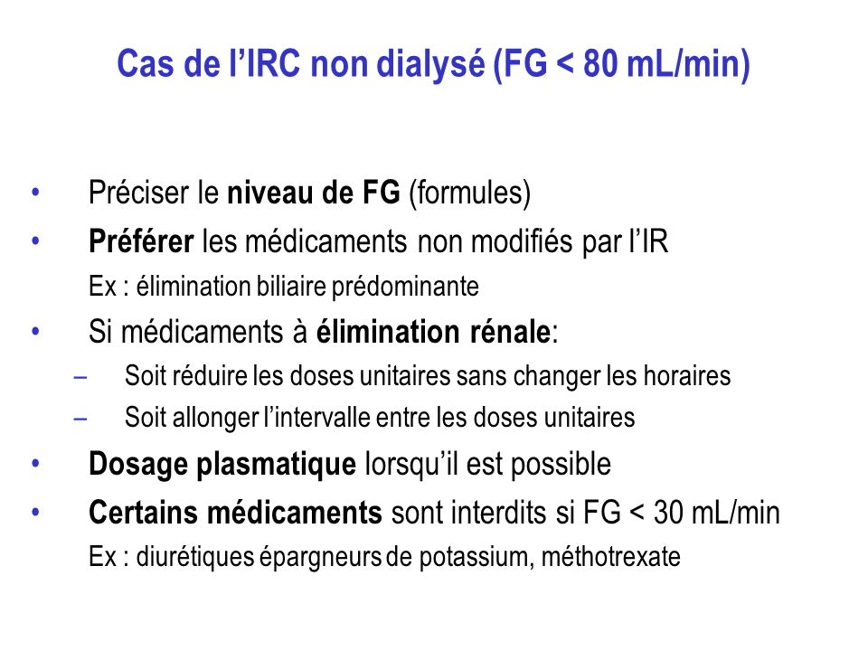 Cas de l'IRC non dialysé (FG < 80 mL/min)