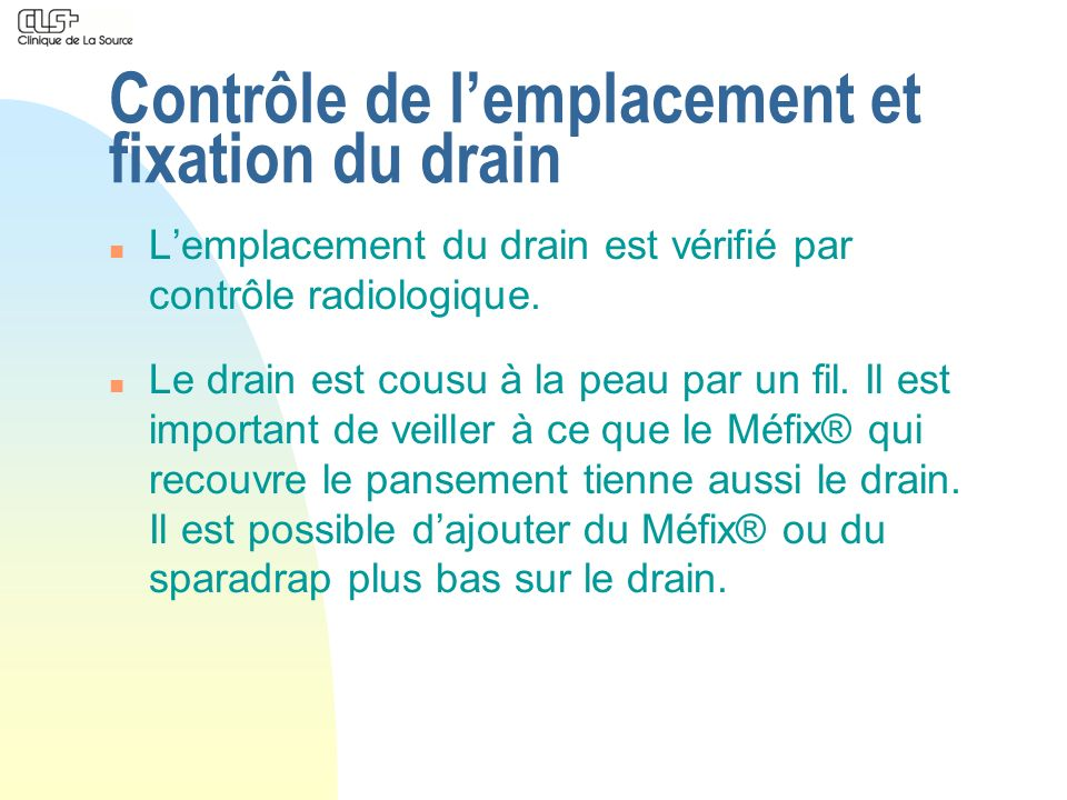 Contrôle de l'emplacement et fixation du drain