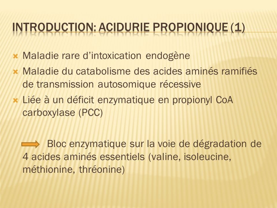 Introduction: acidurie propionique (1)