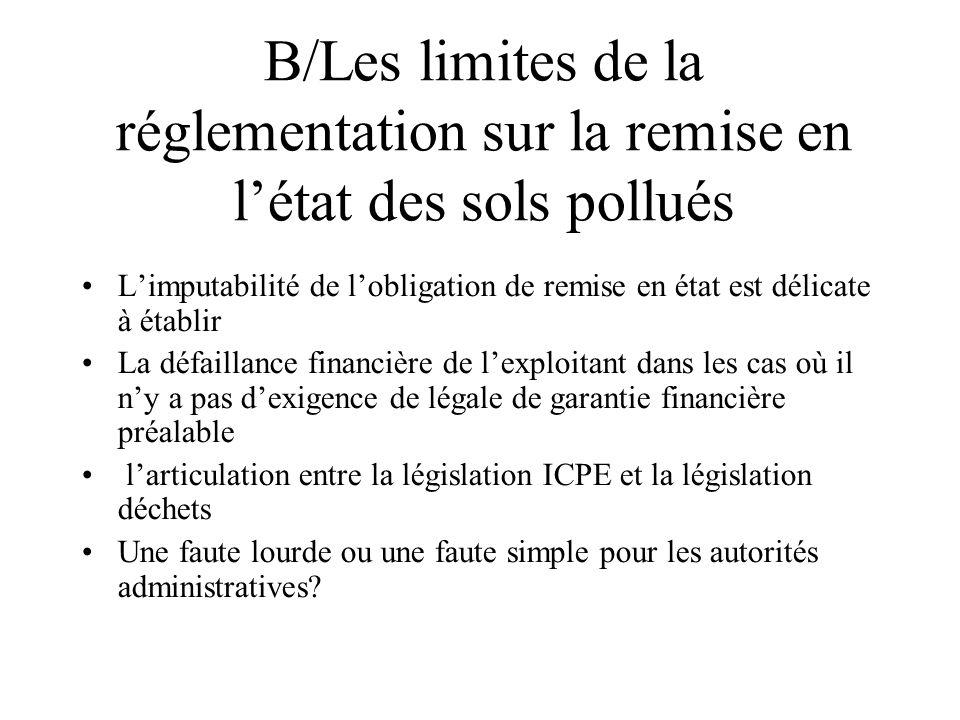 B/Les limites de la réglementation sur la remise en l'état des sols pollués