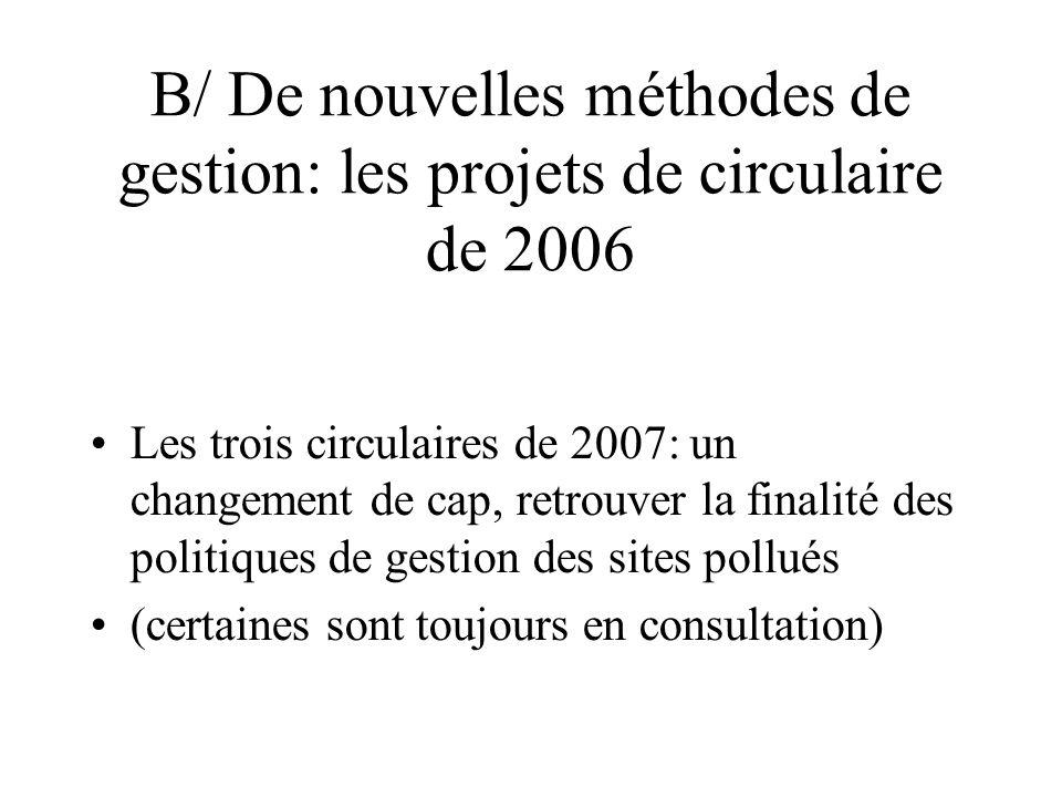 B/ De nouvelles méthodes de gestion: les projets de circulaire de 2006