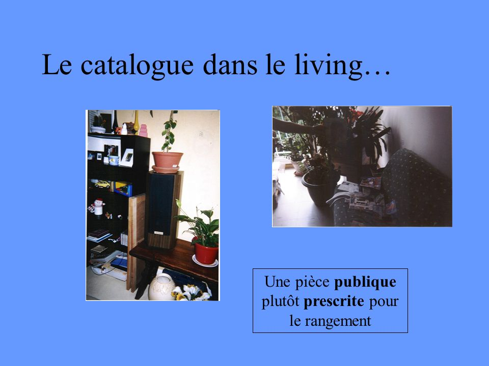 Le catalogue dans le living…