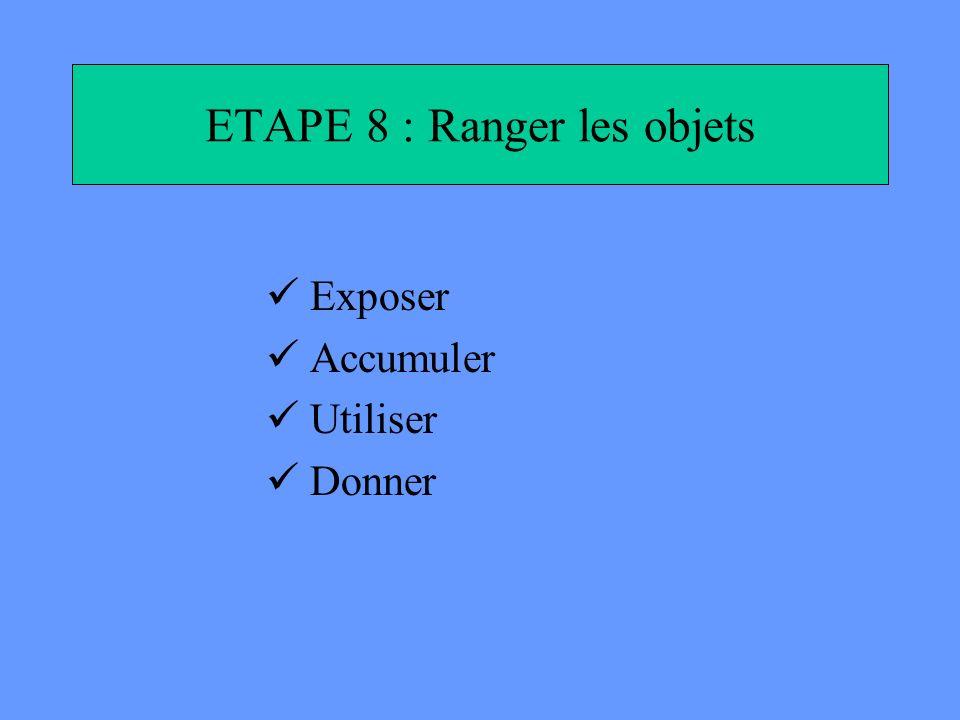 ETAPE 8 : Ranger les objets