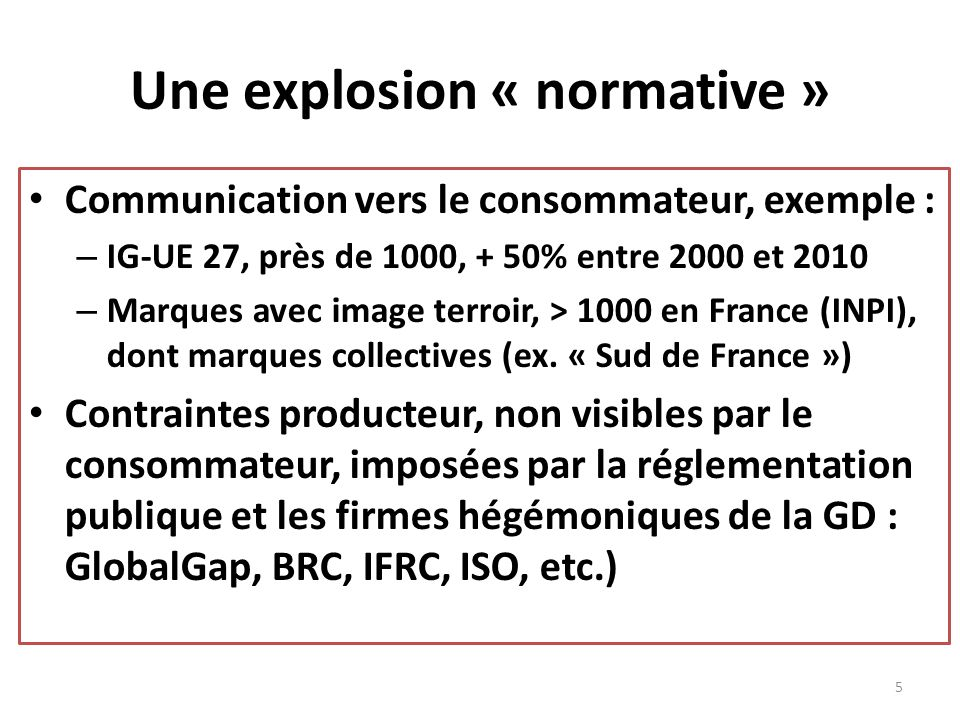 Une explosion « normative »