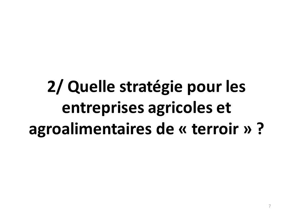 2/ Quelle stratégie pour les entreprises agricoles et agroalimentaires de « terroir »