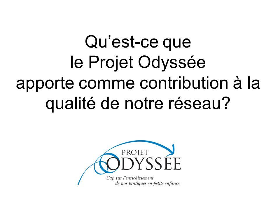 Qu'est-ce que le Projet Odyssée apporte comme contribution à la qualité de notre réseau