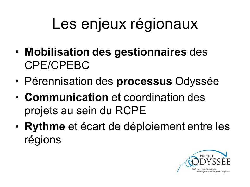 Les enjeux régionaux Mobilisation des gestionnaires des CPE/CPEBC
