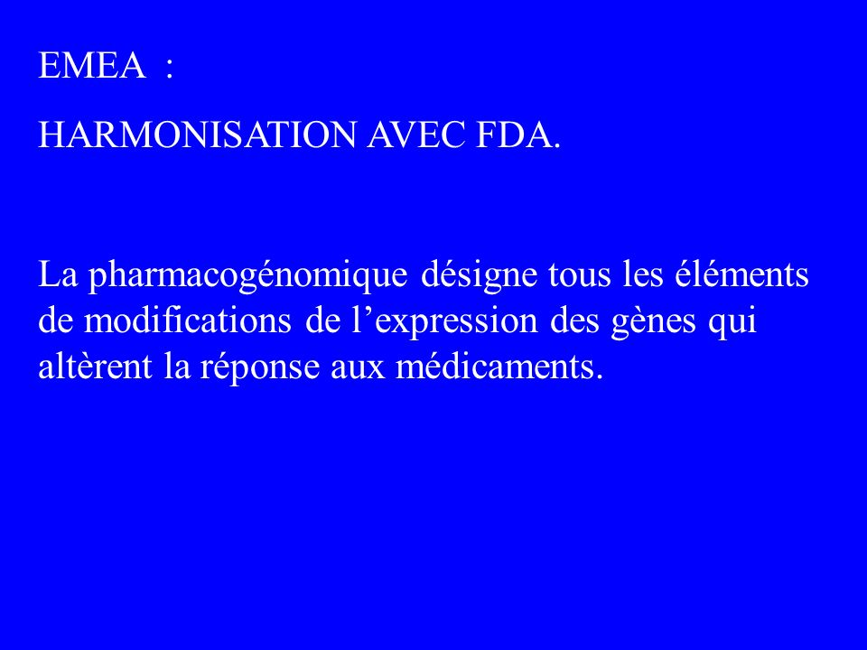 EMEA : HARMONISATION AVEC FDA.