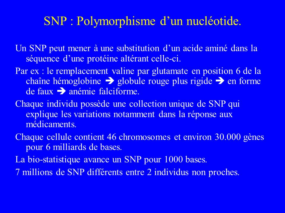 SNP : Polymorphisme d'un nucléotide.