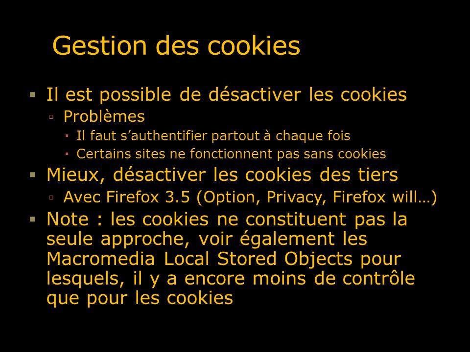 Gestion des cookies Il est possible de désactiver les cookies