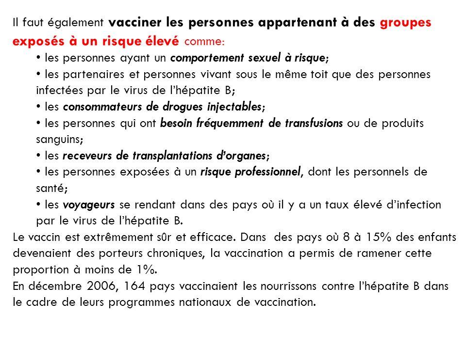 Il faut également vacciner les personnes appartenant à des groupes exposés à un risque élevé comme: