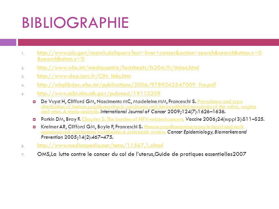 BIBLIOGRAPHIE http://www.cdc.gov/search.do queryText=liver+cancer&action=search&searchButton.x=0 &searchButton.y=0.