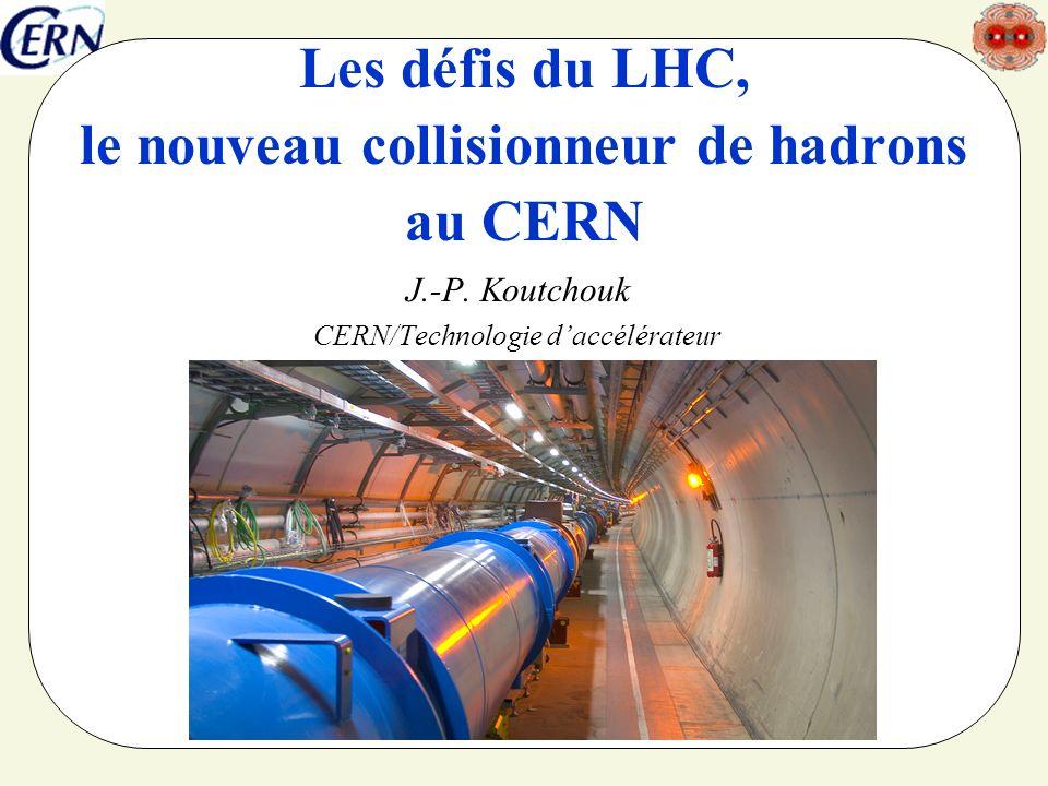 Les défis du LHC, le nouveau collisionneur de hadrons au CERN