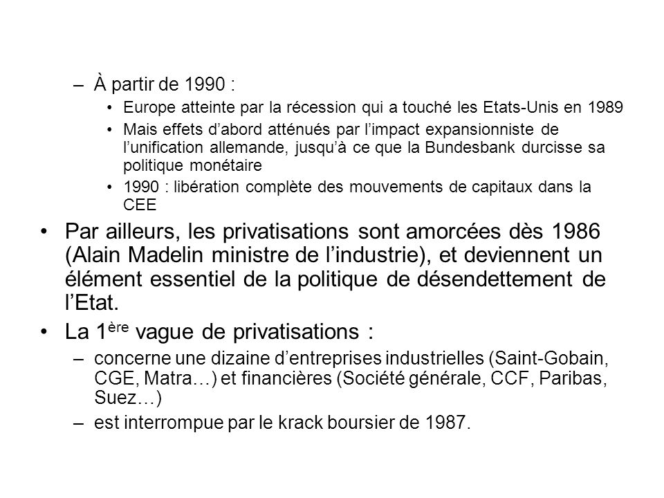 La 1ère vague de privatisations :