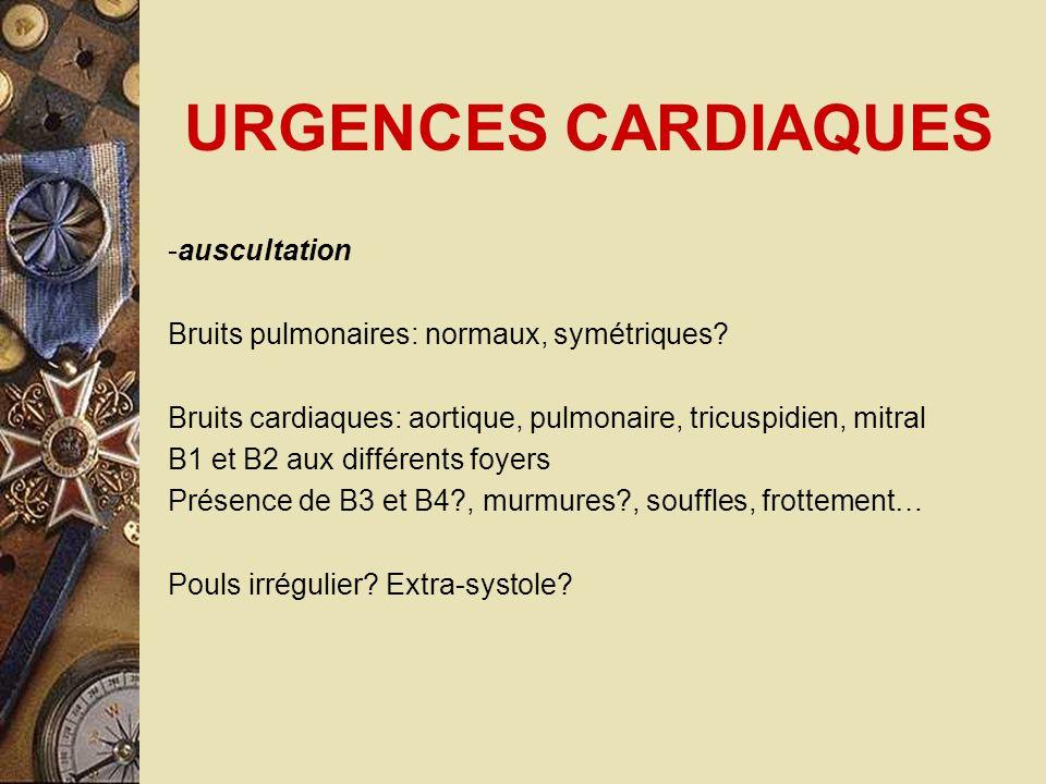 URGENCES CARDIAQUES -auscultation