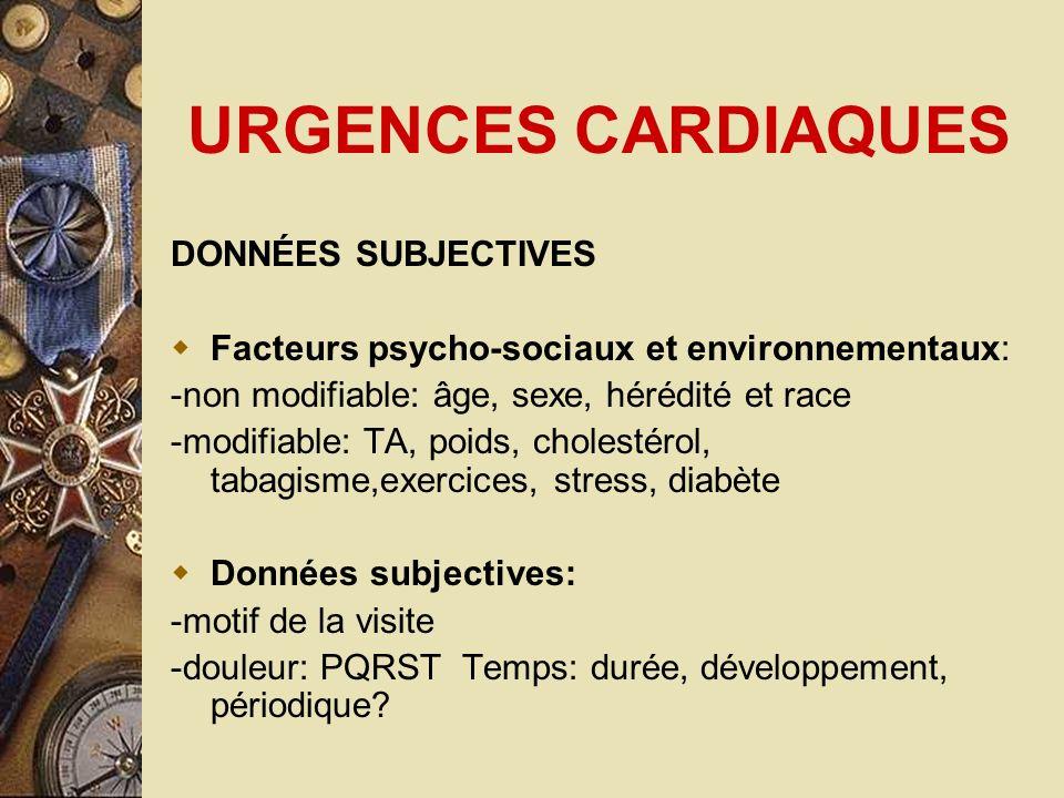 URGENCES CARDIAQUES DONNÉES SUBJECTIVES