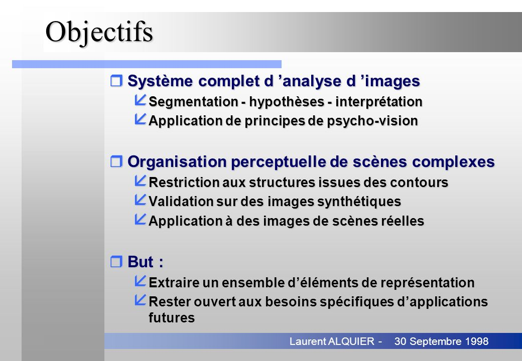 Objectifs Système complet d 'analyse d 'images