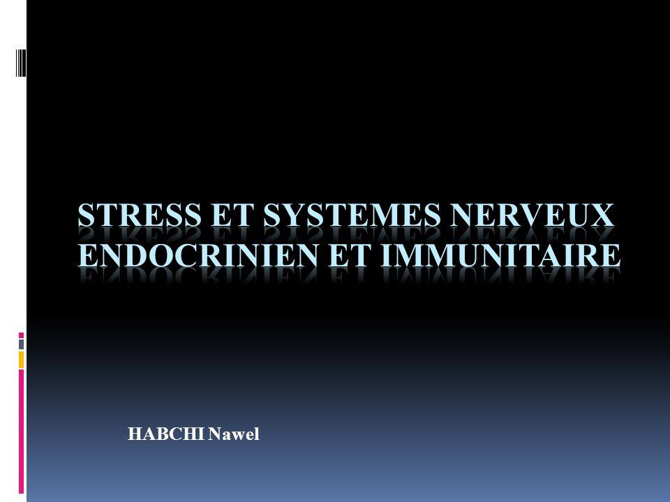STRESS ET SYSTEMES NERVEUX ENDOCRINIEN ET IMMUNITAIRE
