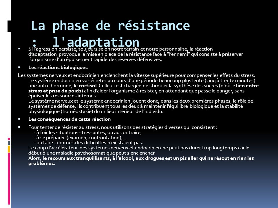 La phase de résistance : l adaptation