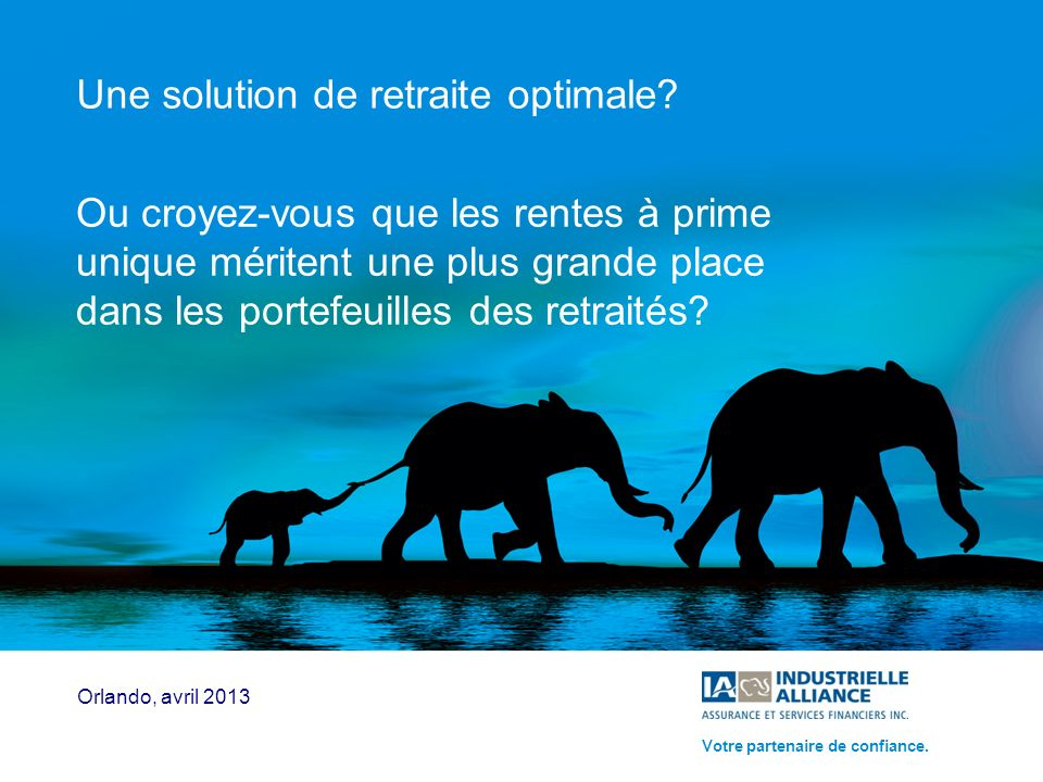 Une solution de retraite optimale