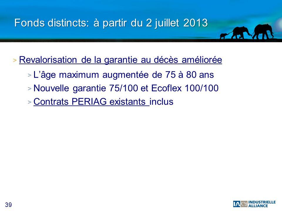 Fonds distincts: à partir du 2 juillet 2013
