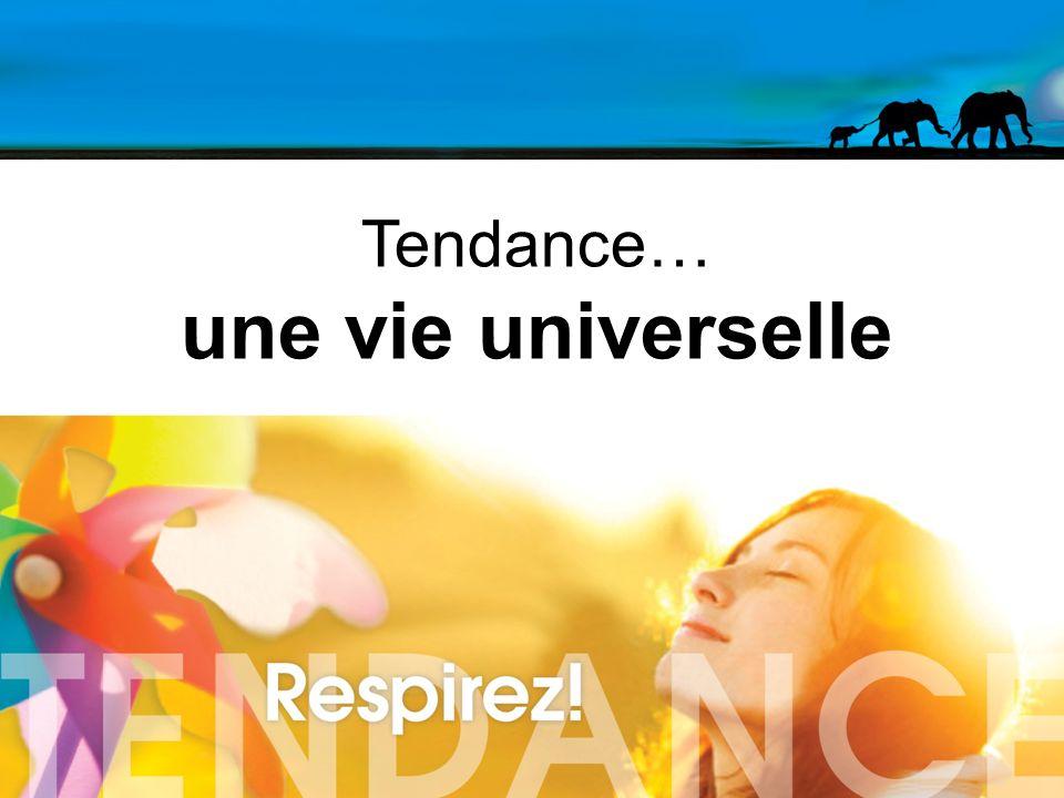 Tendance… une vie universelle