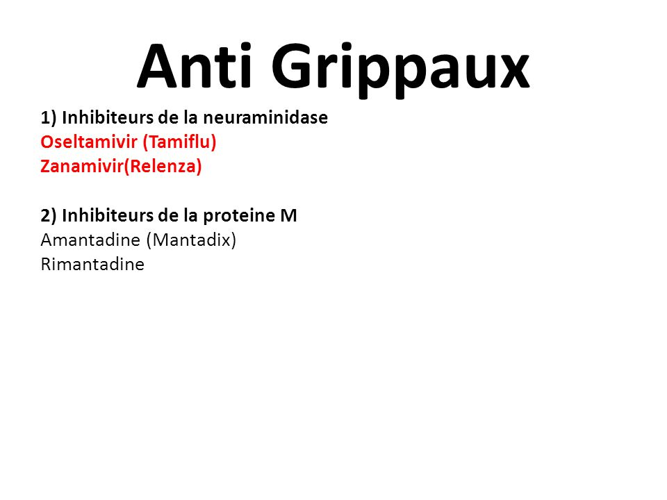 Anti Grippaux 1) Inhibiteurs de la neuraminidase Oseltamivir (Tamiflu)