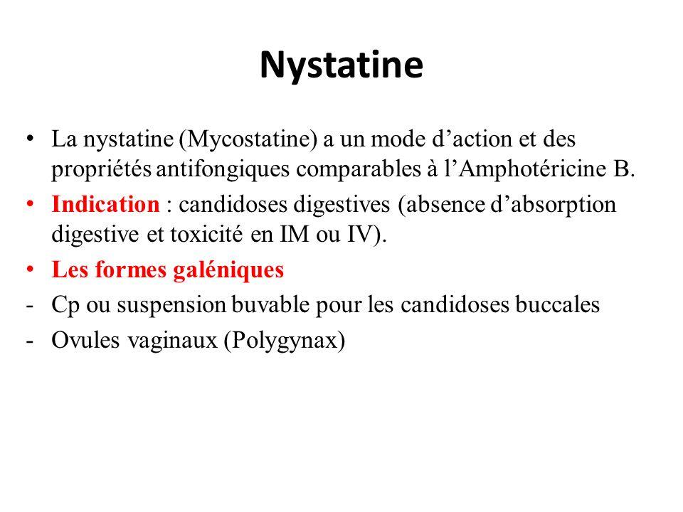 Nystatine La nystatine (Mycostatine) a un mode d'action et des propriétés antifongiques comparables à l'Amphotéricine B.