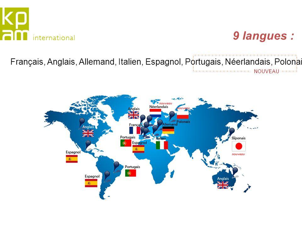 9 langues : Français, Anglais, Allemand, Italien, Espagnol, Portugais, Néerlandais, Polonais, Japonais.