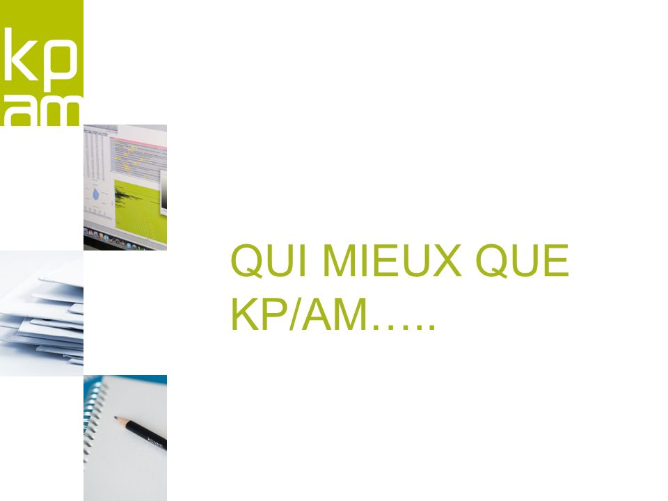 QUI MIEUX QUE KP/AM…..