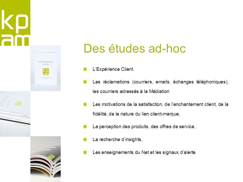 Des études ad-hoc L'Expérience Client