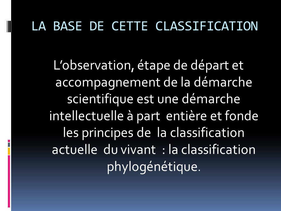 LA BASE DE CETTE CLASSIFICATION