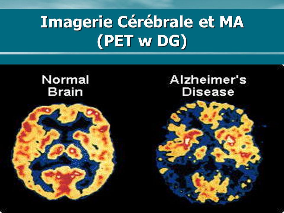 Imagerie Cérébrale et MA (PET w DG)
