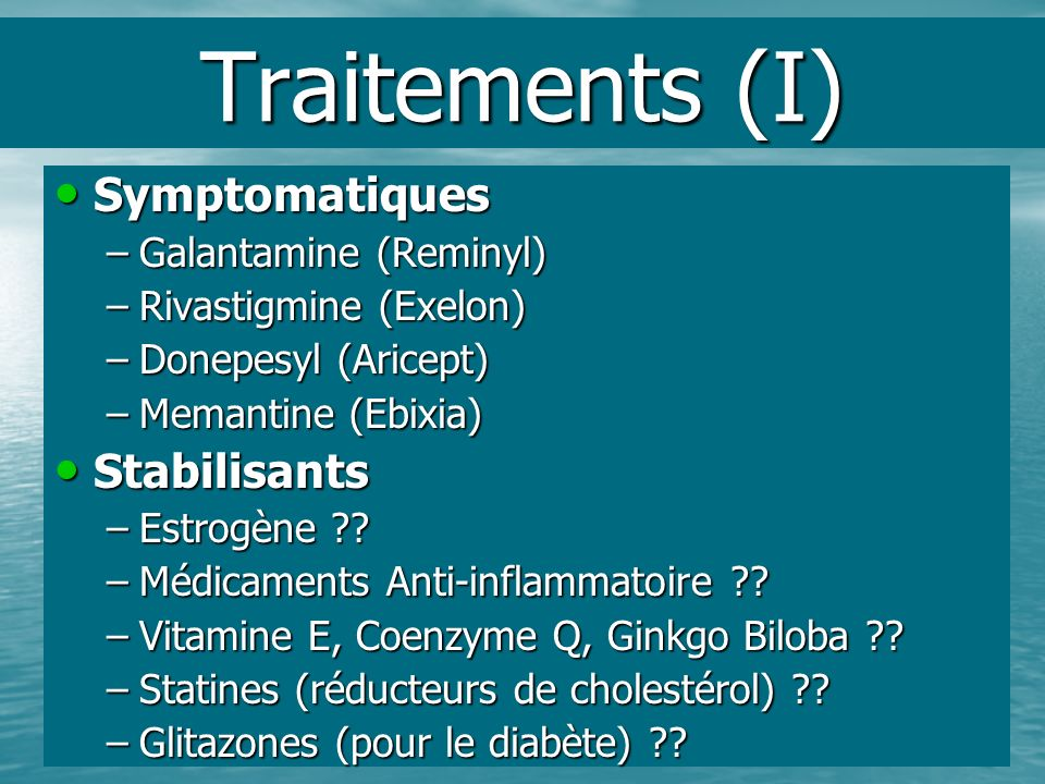 Traitements (I) Symptomatiques Stabilisants Galantamine (Reminyl)