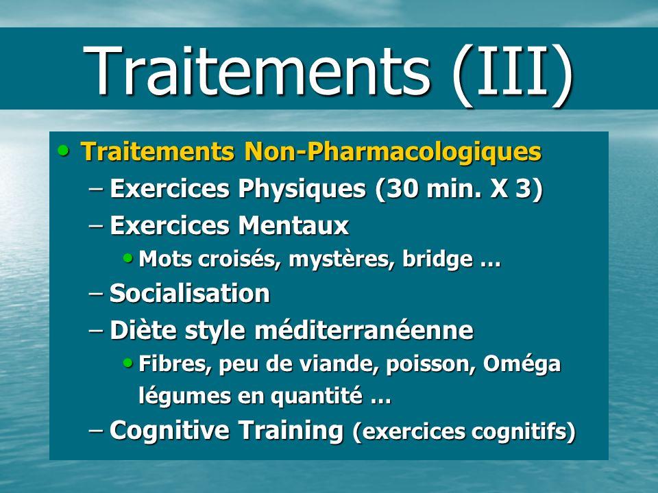 Traitements (III) Traitements Non-Pharmacologiques